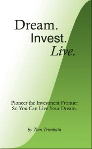 Dream. Invest. Live.
