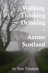 Walking Thinking Drinking Across Scotland